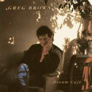 <i>Dream Café</i> 1992 studio album by Greg Brown