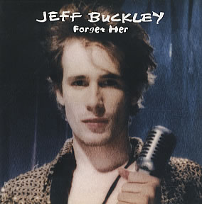 http://upload.wikimedia.org/wikipedia/en/6/62/Jeff-Buckley-Forget-Her-Single.jpg