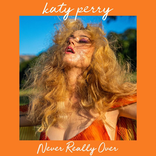 [Image: Katy_Perry_-_Never_Really_Over.png]