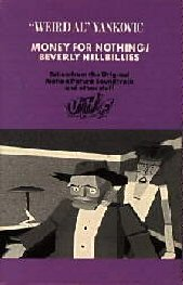"""Money for Nothing/Beverly Hillbillies* 1989 single by """"Weird Al"""" Yankovic"""