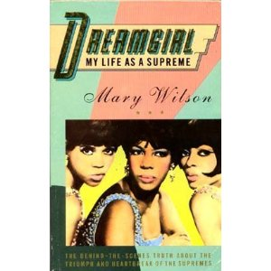 <i>Dreamgirl: My Life as a Supreme</i> autobiography of Mary Wilson