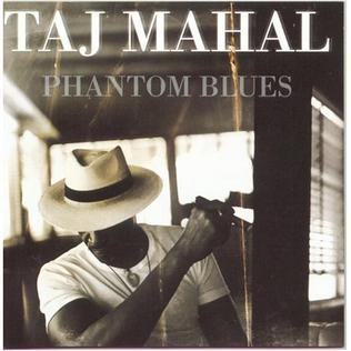 <i>Phantom Blues</i> 1996 studio album by Taj Mahal
