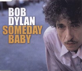 Someday Baby 2006 song by Bob Dylan