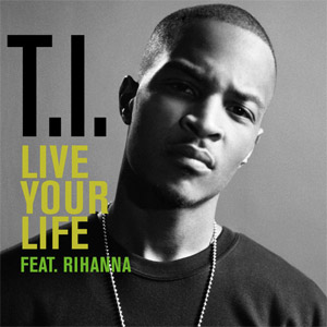 T.I. featuring Rihanna — Live Your Life (studio acapella)