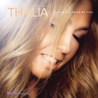 Por Lo Que Reste De Vida 2014 single by Thalía