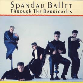 Through the Barricades (song) 1986 single by Spandau Ballet