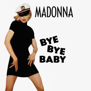 Bye Bye Baby (Madonna song) 1993 single by Madonna