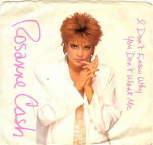 I Dont Know Why You Dont Want Me 1985 single by Rosanne Cash