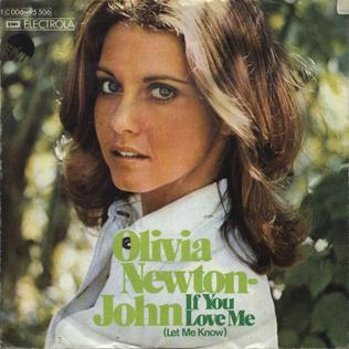 If You Love Me (Let Me Know) 1974 single by Olivia Newton-John