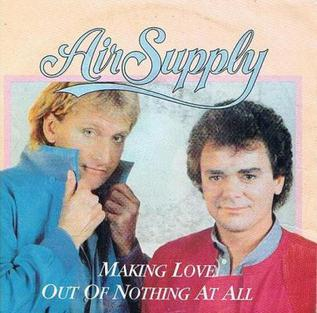 Making Love Out of Nothing at All 1983 single by Air Supply