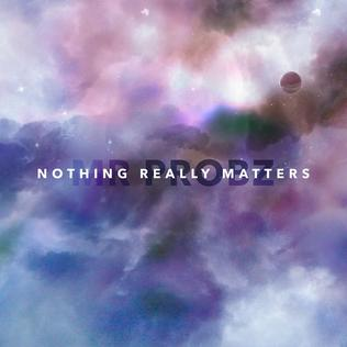 Nothing Really Matters (Mr Probz song) Mr. Probz song