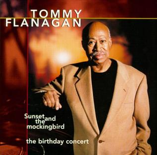 <i>Sunset and the Mockingbird</i> 1998 live album by Tommy Flanagan