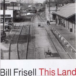 <i>This Land</i> (Bill Frisell album) 1994 studio album by Bill Frisell