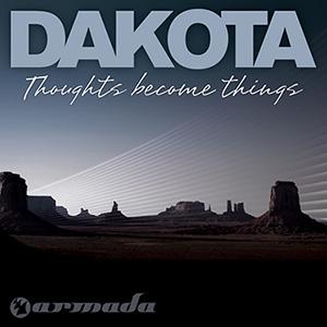 <i>Thoughts Become Things</i> (Dakota album) 2009 studio album by Dakota (Markus Schulz)