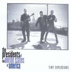 Cover image of song Tiny Explosions by The Presidents of the United States of America