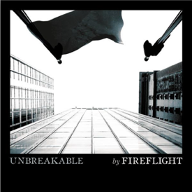 Unbreakable (Fireflight song) 2007 single by Fireflight
