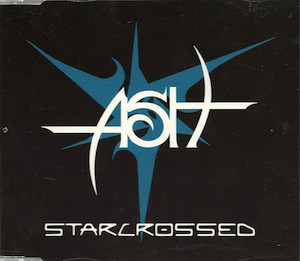 Starcrossed (song) 2004 single by Ash