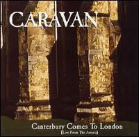 <i>Live: Canterbury Comes to London</i> 1999 live album by Caravan