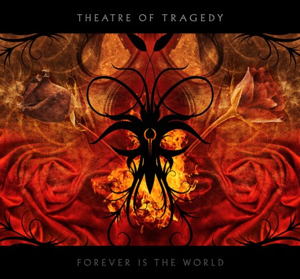 <i>Forever Is the World</i> 2009 studio album by Theatre of Tragedy