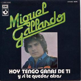 Hoy Tengo Ganas de Ti 1976 single by Jose Miguel Gallardo