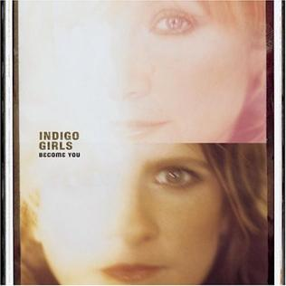 <i>Become You</i> 2002 studio album by Indigo Girls