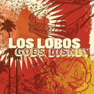 <i>Los Lobos Goes Disney</i> 2009 studio album by Los Lobos
