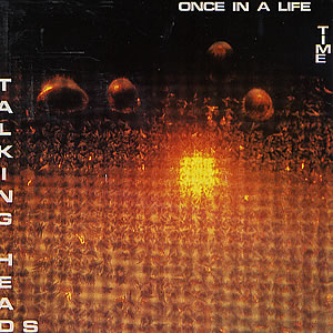 Once in a Lifetime (Talking Heads song) song by Talking Heads