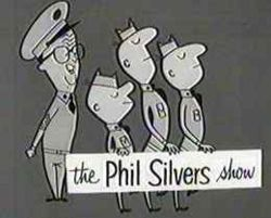 <i>The Phil Silvers Show</i>