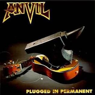 <i>Plugged in Permanent</i> 1996 studio album by Anvil