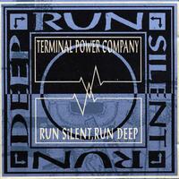 <i>Run Silent, Run Deep</i> (album) album by Terminal Power Company