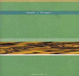 <i>Ginger</i> (Speedy J album) 1993 studio album by Speedy J