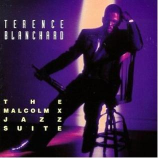 <i>The Malcolm X Jazz Suite</i> 1993 studio album by Terence Blanchard