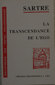 The Transcendence of the Ego An Existentialist Theory of Consciousness