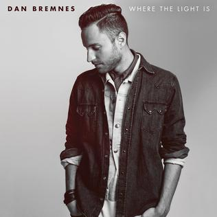 <i>Where the Light Is</i> (Dan Bremnes album) 2015 studio album by Dan Bremnes