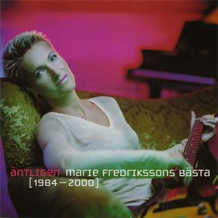 <i>Äntligen – Marie Fredrikssons bästa 1984–2000</i> 2000 greatest hits album by Marie Fredriksson