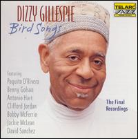 <i>Bird Songs: The Final Recordings</i> 1992 live album by Dizzy Gillespie