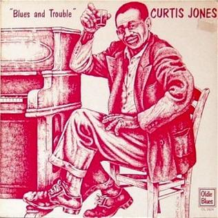 <i>Blues and Trouble</i> album by Curtis Jones