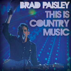 This Is Country Music (song) 2010 single by Brad Paisley