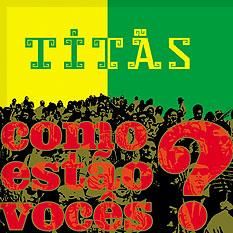 <i>Como Estão Vocês?</i> 2003 studio album by Titãs
