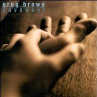 <i>Covenant</i> (Greg Brown album) 2000 studio album by Greg Brown