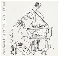 <i>Double Holy House</i> 1993 live album by Cecil Taylor