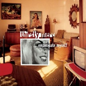 Cover image of song Emancipate Myself by Thirsty Merc
