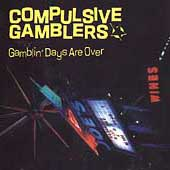 <i>Gambling Days Are Over</i> album by Compulsive Gamblers