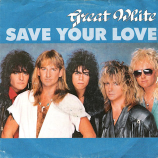 Save Your Love (Great White song) 1987 single by Great White