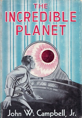 <i>The Incredible Planet</i> book by John W. Campbell