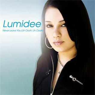 Never Leave You (Uh Oooh, Uh Oooh) 2003 single by Lumidee