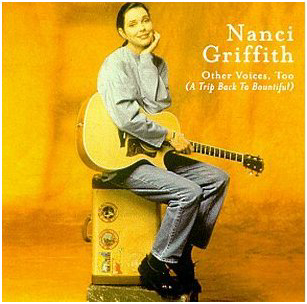 <i>Other Voices, Too (A Trip Back to Bountiful)</i> 1998 studio album by Nanci Griffith