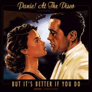 But Its Better If You Do 2006 single by Panic! at the Disco