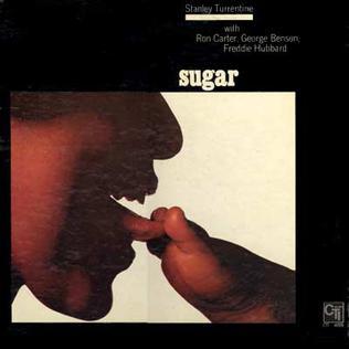 <i>Sugar</i> (Stanley Turrentine album) 1970 studio album by Stanley Turrentine