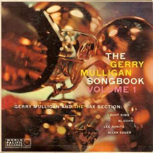 <i>The Gerry Mulligan Songbook</i> 1958 studio album by Gerry Mulligan